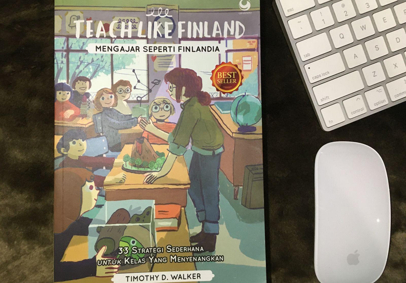 Teach Like Finland, Beri Gambaran Pendidikan yang Menyenangkan