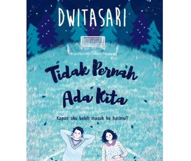 Novel Tidak Pernah Ada Kita (Foto : goodreads)